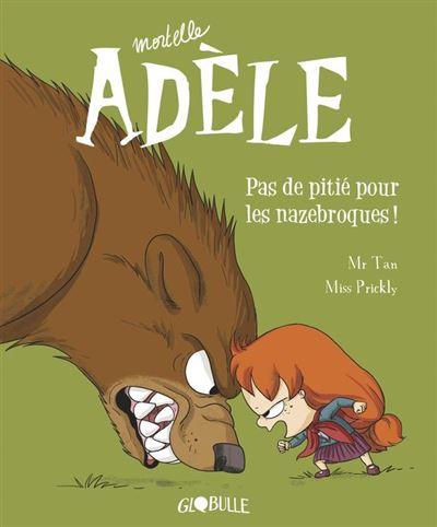 Mortelle Adèle, Tome 07 - Pas de pitié pour les nazebroques ! - 9791027605125 - 6,99 €