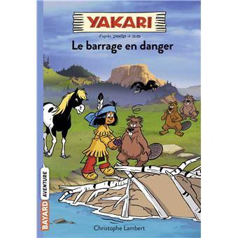 YakariLe barrage en danger