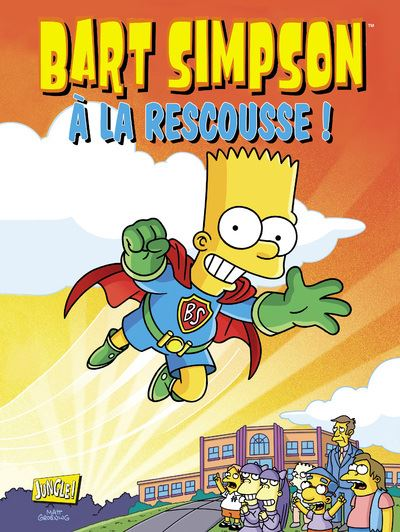 Bart Simpson - tome 12 A la rescousse !