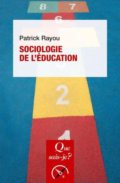 Sociologie de l'éducation - « Que sais-je ? » n° 2270 - 9782130804550 - 6,99 €