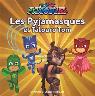 Les Pyjamasques et Tatouro'Tom