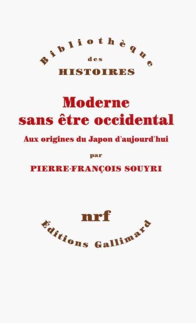 Moderne sans être occidental. Aux origines du Japon aujourd'hui - 9782072311833 - 17,99 €