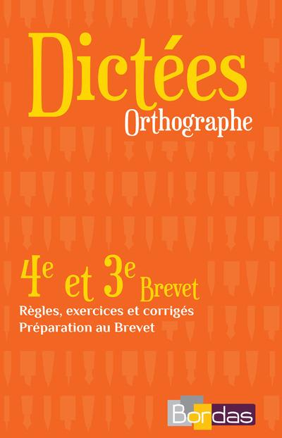 Dictées Orthographe 4E et 3E Brevet