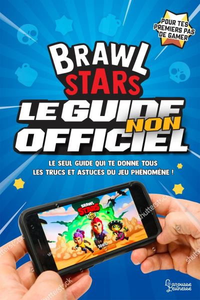 Brawl Stars, le guide non officiel - 9782035988997 - 7,99 €