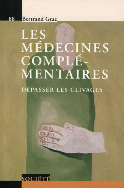 Les medecines complementaires. depasser les clivages