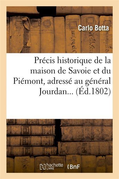 Précis historique de la maison de Savoie et du Piémont, adressé au général Jourdan (Éd.1802)