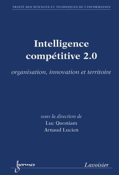 Intelligence competitive 2 0 organisation innovation et terr