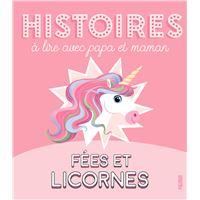 Histoires à lire avec papa et maman - Fées et licornes