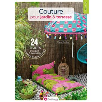 Couture pour jardin & terrasse - 24 objets pratiques et décoratifs en couture, broderie et récup !
