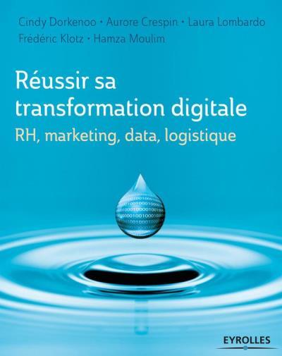 Réussir sa transformation digitale - RH, marketing, data, logistique - 9782212408294 - 19,99 €