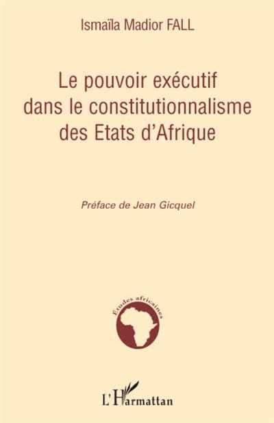 Le pouvoir exécutif dans le constitutionnalisme des états d'Afrique