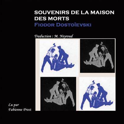 Souvenirs de la Maison des Morts - 9782919399031 - 14,99 €