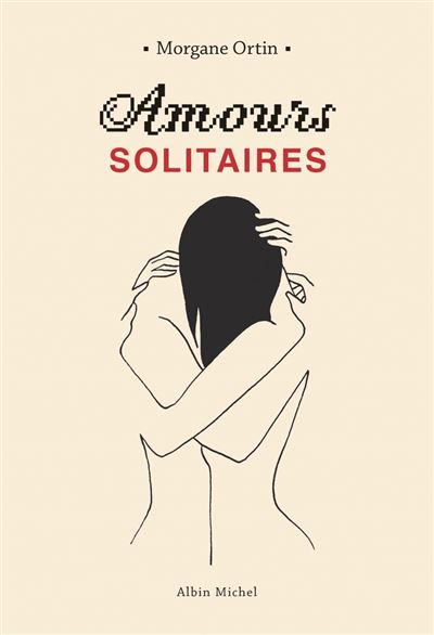 Amours solitaires - 9782226432339 - 9,99 €