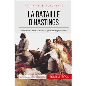 La bataille d'Hastings Guillaume le Conquérant, un Normand ...