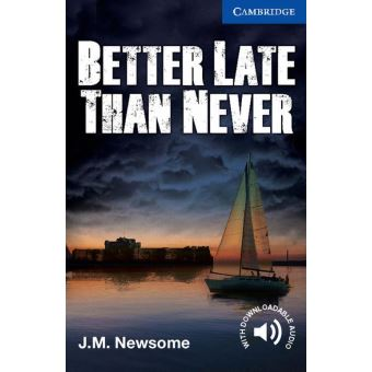 BETTER LATE THAN NEVER - READERS 5