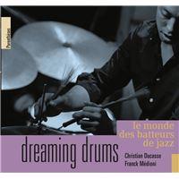 Dreaming drums - le monde des batteurs de jazz