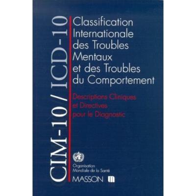 CIM-10/ICD-10. Descriptions cliniques et directives pour le diagnostic