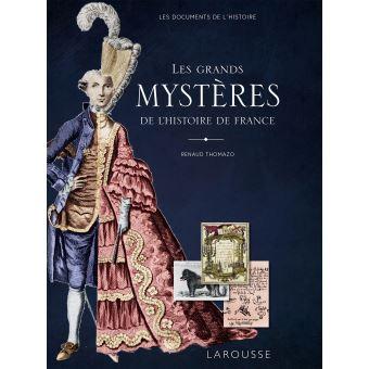 Les Grands Mysteres De L Histoire De France