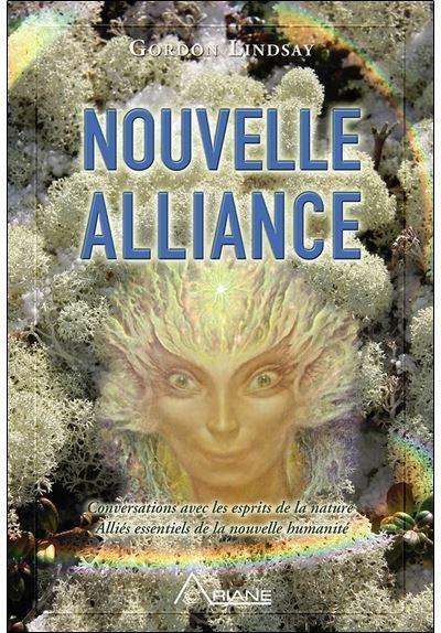 Nouvelle alliance - Conversations avec les esprits de la nature et autres...