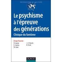 Le psychisme à l'épreuve des générations - 2e ed. - Clinique du fantôme