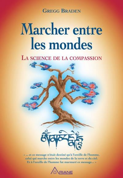 Marcher entre les mondes - La science de la compassion - 9782896263400 - 12,99 €