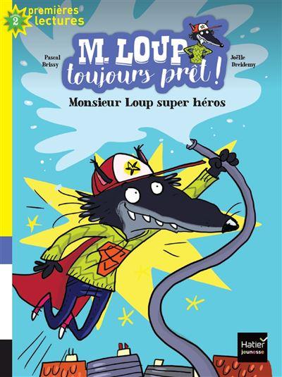M. Loup toujours prêt - Monsieur Loup super héros CP/CE1 6/7 ans