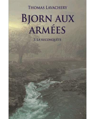 Bjorn aux armées - Tome 3 : La reconquête