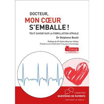 Docteur mon coeur s'emballe tout savoir sur la fibrillation