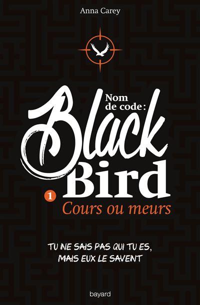 Blackbird (Nom de code) - Nom de code : Blackbird - tome 1 - Nom De Code Blackbird