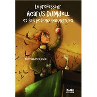 Le Professeur Acarus Dumdell et ses potions incongrues
