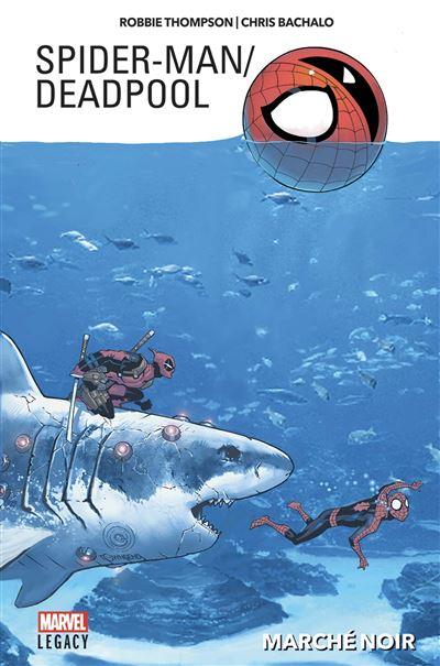 Spider-Man/Deadpool T01: Marché noir