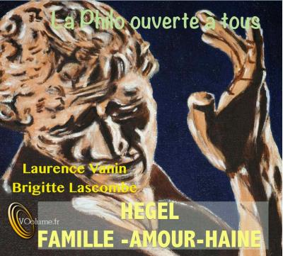 Hegel, famille, amour, haine