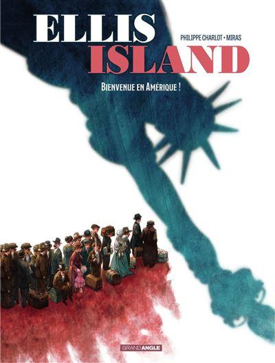 Ellis Island - Tome 1 - Bienvenue en Amérique !