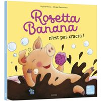 Rosetta banana n'est pas cracra ! (coll. mes ptits albums)