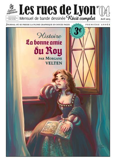 Les rues de Lyon - Tome 4 : La bonne amie du Roy