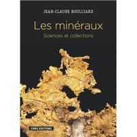 Les Minéraux. Sciences et collections