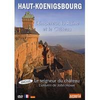 Le Haut Koenigsbourg - L'empereur, la ruine et le château - Inclus bonus