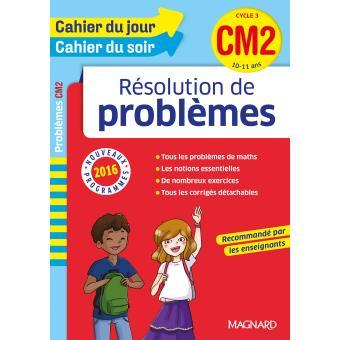 Cahier Du Jour Cahier Du Soir Resolution De Problemes Cm2 Cycle 3 Workbook Cahier D Entrainement Programme 2016 Broche Collectif Achat Livre Fnac