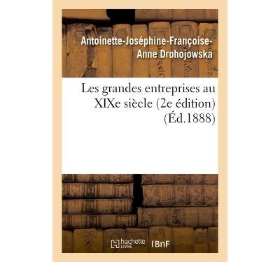 Les grandes entreprises au XIXe siècle 2e édition
