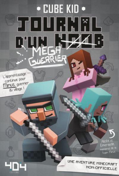 Journal d'un noob (Méga-guerrier) tome 3 - Minecraft