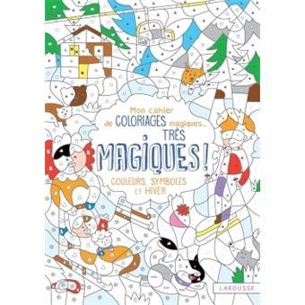Mon cahier de coloriages magiques très magiques - Couleurs, symboles et hiver
