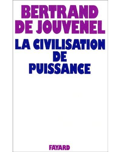 La Civilisation de puissance (Nouvelle édition)