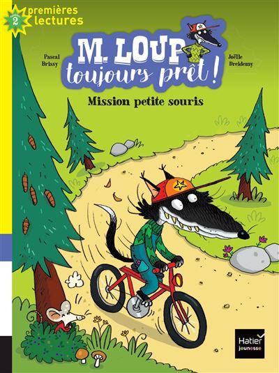 M. Loup toujours prêt - Mission petite souris CP/CE1 6/7 ans