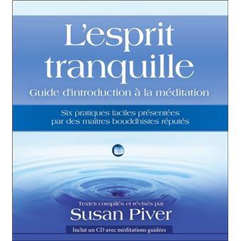 L'esprit tranquille. Guide d'introduction à la méditation avec 1 CD audio - Susan Piver
