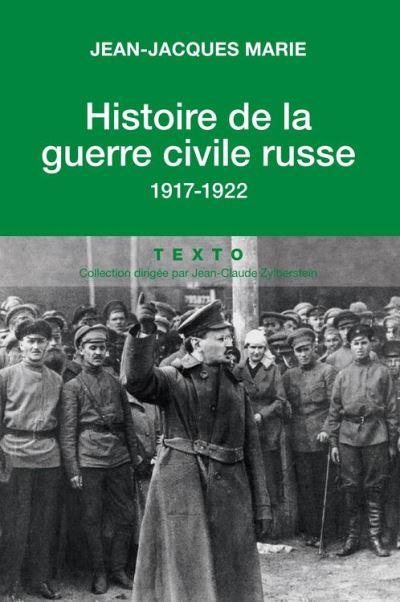 Histoire de la guerre civile russe - 1917 - 1922 - 9791021010130 - 9,99 €