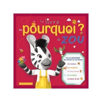 Zou Le Livre Des Pourquoi De Zou