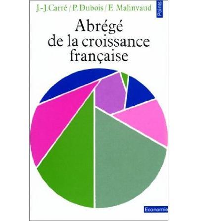 Abrégé de la croissance française. Un essai d'analyse économique causale de l'après-guerre