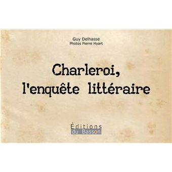 CHARLEROI, L'ENQUETE LITTERAIRE