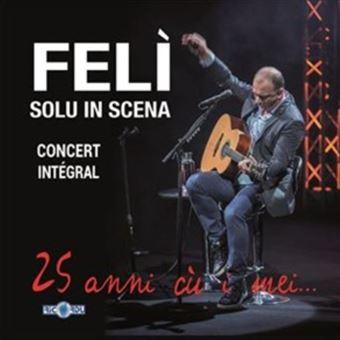 Feli solu in scena/live