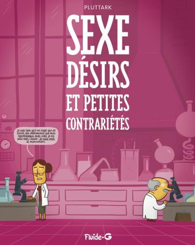 Sexe, désirs et petites contrariétés